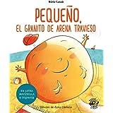 Pequeño, el granito de arena travieso: En letra MAYÚSCULA y de imprenta: libros para niños de 5 y 6 años: 3 (Aprender a leer