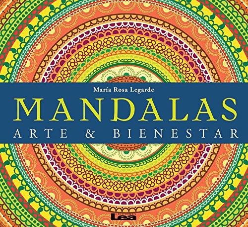 Mandalas: Arte & Bienestar por Maria Rosa Legarde