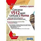 Concorso 1512 posti Comune di Roma: Manuale di preparazione, test di verifica e simulazioni d'esame