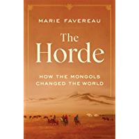 The Horde: How the Mongols Changed the World (English Edition)