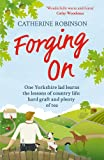 Forging On: A warm laugh out loud funny story of Yorkshire country life