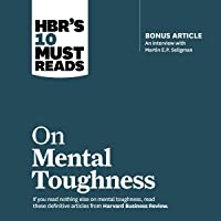 HBR's 10 Must Reads on Mental Toughness: HBR's 10 Must Reads Series