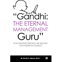 """Gandhi: The Eternal Management Guru"" : ""How Mahatma's principles are relevant for modern day business"""