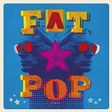 Fat Pop (Deluxe CD Boxset) (3CD)