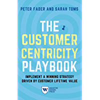 The Customer Centricity Playbook: Implement a Winning Strategy Driven by Customer Lifetime Value (English Edition)