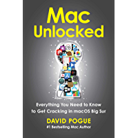 Mac Unlocked: Everything You Need to Know to Get Cracking in macOS Big Sur (English Edition)