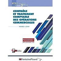 Contrôle et traitement comptable des opérations commerciales Processus 1 Applications PGI BTS Comptabilité & Gestion 1re…