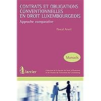 Contrats et obligations conventionnelles en droit luxembourgeois: Approche comparative