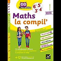 Maths La Compil' 6e, 5e, 4e, 3e : cahier d'entraînement pour toutes les années du collège (Chouette Entraînement Collège…