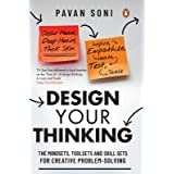 Design Your Thinking: The Mindsets, Toolsets and Skill Sets for Creative Problem-solving