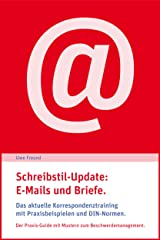 Schreibstil-Update: E-Mails und Briefe.: Das aktuelle Korrespondenztraining mit Praxisbeispielen und DIN-Normen. Mit Mustern zum Beschwerdemanagement. Kindle Ausgabe