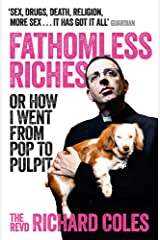 Fathomless Riches: Or How I Went From Pop to Pulpit Paperback