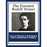 The Essential Rudolf Steiner: Theosophy: An Introduction to the Supersensible Knowledge of the World and the Destination…