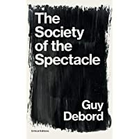 The Society of the Spectacle (Critical Editions)