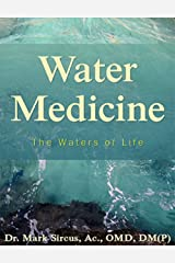 Water Based Medicine: The Waters of Life (English Edition) Kindle Ausgabe