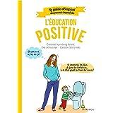 Guide des parents imparfaits : Education positive (Hors collection-Enfants Education)