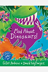 Mad About Dinosaurs! Paperback