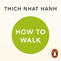 How to Walk: A Mindful Buddhist Guide