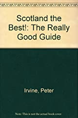 Scotland the Best!: The Really Good Guide Hardcover