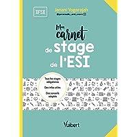 Mon carnet de stage de l'ESI: Tout pour mes 3 années de stage : des pages de notes à remplir, des conseils et des mémos…