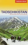 Reiseführer Tadschikistan: Zwischen Duschanbe, Pamir und Fan-Gebirge (Trescher-Reihe Reisen)