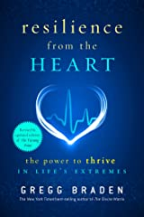 Resilience from the Heart: The Power to Thrive in Life's Extremes Kindle Edition