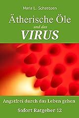 Ätherische Öle und das VIRUS: Angstfrei durch das Leben gehen (Sofort Ratgeber 12) Kindle Ausgabe