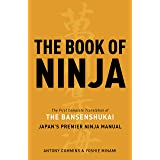 The Book of Ninja: The First Complete Translation of The Bansenshukai, Japan's Premier Ninja Manual