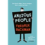 Anxious People: The No. 1 New York Times bestseller from the author of A Man Called Ove (English Edition)