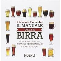 Il manuale della birra. Storia, produzione, servizio, degustazione e abbinamento