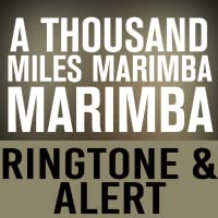 A Thousand Miles Marimba Ringtone and Alert