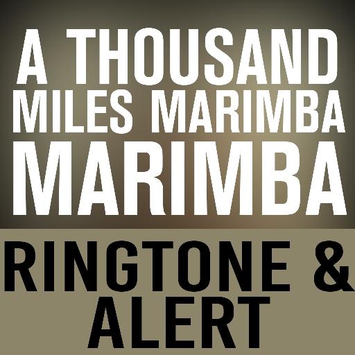 A Thousand Miles Marimba Ringtone and Alert
