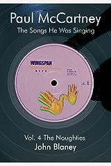 Paul McCartney: The Noughties Vol.4: The Songs He Was Singing Paperback