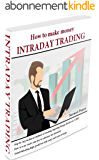 How to make money INTRADAY TRADING (English Edition)