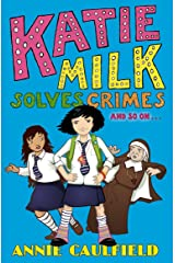 Katie Milk Solves Crimes and so on Kindle Edition