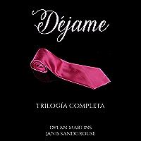 Déjame : Trilogía completa (Spanish Edition)