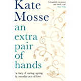 An Extra Pair of Hands: A story of caring, ageing and everyday acts of love