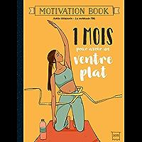 1 mois pour avoir un ventre plat (Motivation Book)