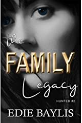 The Family Legacy: A suspense thriller packed with heartbreak, betrayal and romance (Hunted Book 2) Kindle Edition