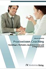 Praxiswissen Coaching: Grundlagen, Methoden, Qualitätskriterien und Erfolgsfaktoren Taschenbuch