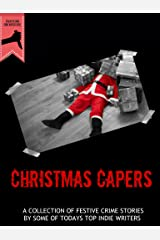 Christmas Capers Anthology: Stab In The Dark Crime Writers Circle 2017 Kindle Edition