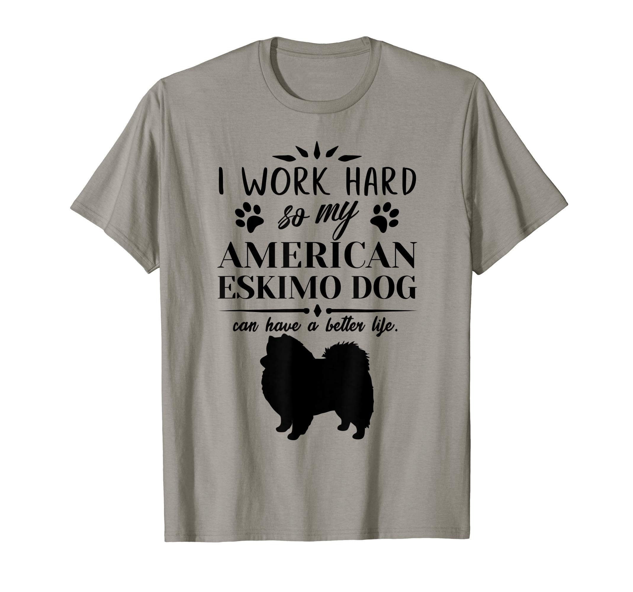 I work hard…, Dog Gift Idea, Funny American Eskimo Dog T-Shirt