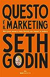 Questo è il marketing: Non puoi essere visto finché non impari a vedere (Italian Edition)