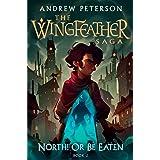 North! Or Be Eaten: 2 (The Wingfeather Saga)