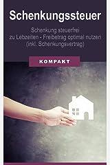 Schenkungssteuer - Schenkung steuerfrei zu Lebzeiten - Freibetrag optimal (inkl. Schenkungsvertrag) Kindle Ausgabe