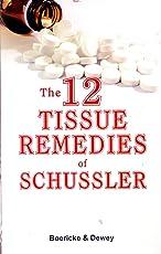 The 12 Tissue Remedies of Schussler