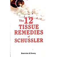 The 12 Tissue Remedies of Schussler: 6th Edition