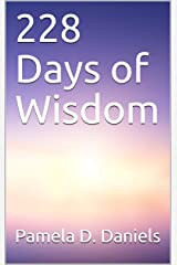 228 Days of Wisdom Kindle Edition