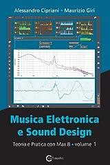 Musica Elettronica e Sound Design - Teoria e Pratica con Max 8 - Volume 1 (Quarta Edizione) Paperback