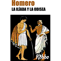 HOMERO: LA ILÍADA Y LA ODISEA (EDICIÓN ANOTADA Y CON MAS DE 100 ILUSTRACIONES, VERSIÓN DIRECTA Y LITERAL DEL GRIEGO POR…